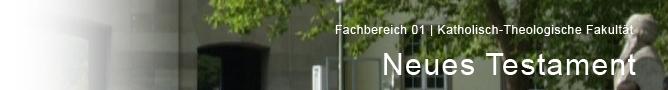 FB 01 - Katholisch-Theologische Fakultät - Abteilung Neues Testament